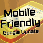 Mobile Friendly Update von Google.